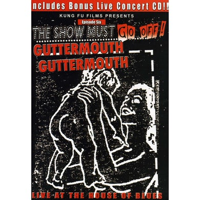 Guttermouth SHOW MUST GO OFF: LIVE AT THE HOUSE OF BLUES CD