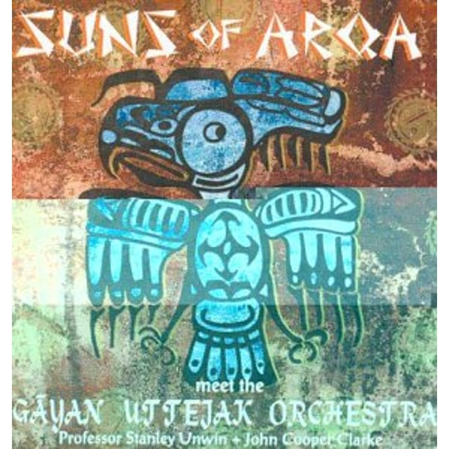 Suns Of Arqa MEET THE GAYAN UTTEJAK ORCHESTRA CD