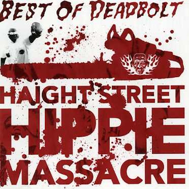 Deadbolt HAIGHT STREET HIPPIE MASSACRE CD