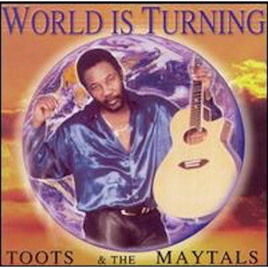 Toots & Maytals WORLD IS TURNING CD