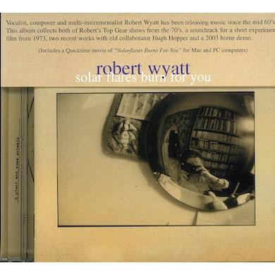 Robert Wyatt SOLAR FLARES BURN FOR YOU CD