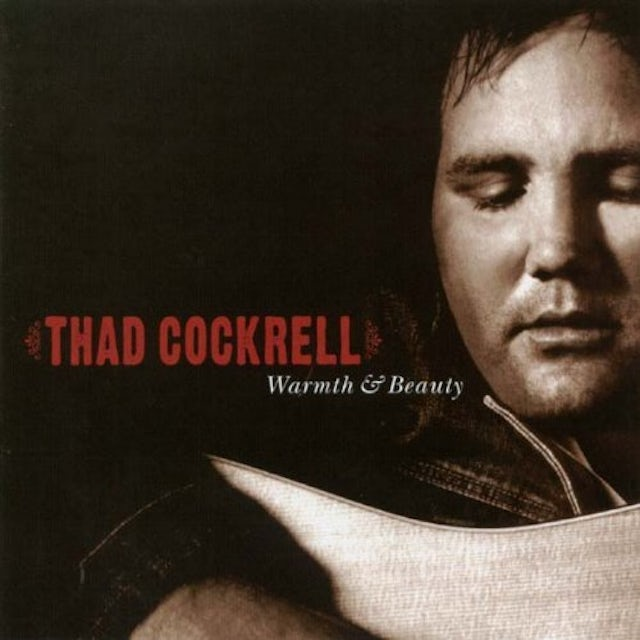 Thad Cockrell WARMTH & BEAUTY CD