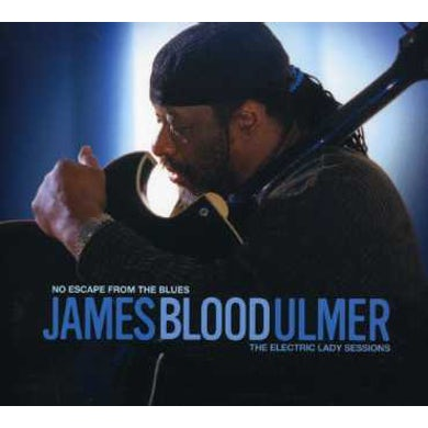 James Blood Ulmer NO ESCAPE FROM THE BLUES: ELECTRIC LADY SESSIONS CD