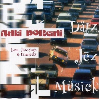 Funki Porcini LOVE PUSSYCATS & CARWRECKS CD