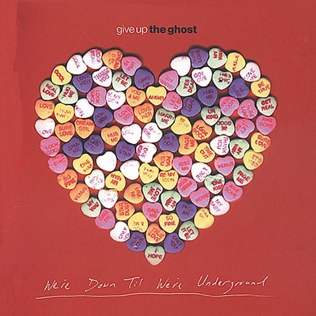 Give Up The Ghost WE'RE NOT DOWN TIL WE'RE UNDERGROUND CD