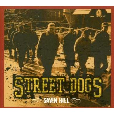 Street Dogs SAVIN HILL CD