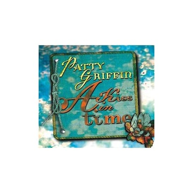 Patty Griffin A KISS IN TIME CD