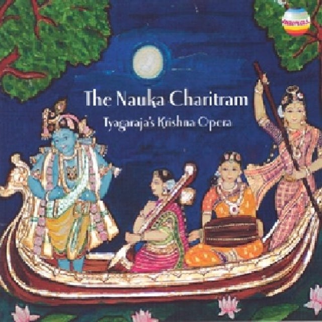 Tyagaraja NAUKAR CHARITRAM: KRISHNA'S OPERA CD