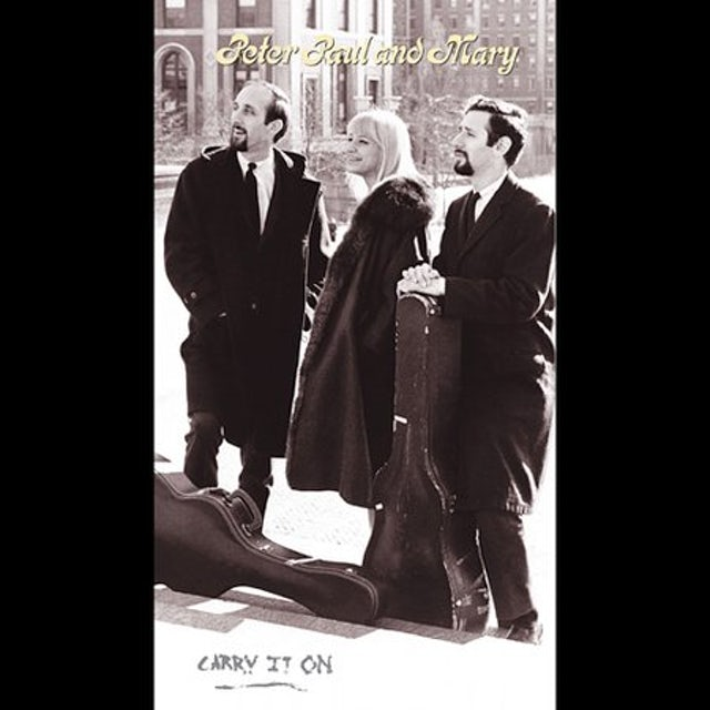 Peter Paul & Mary CARRY IT ON CD