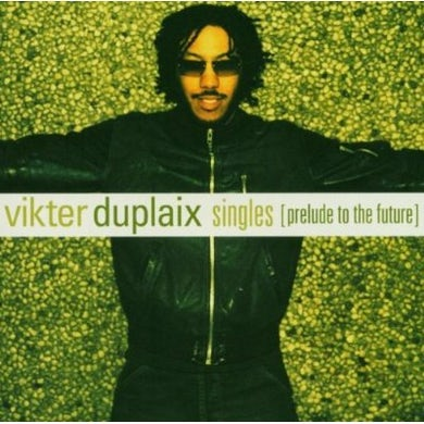 Vikter Duplaix SINGLES: PRELUDE TO THE FUTURE CD