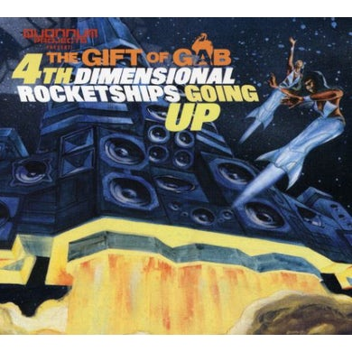 Gift Of Gab FOURTH DIMENSIONAL ROCKETSHIPS GOING UP CD