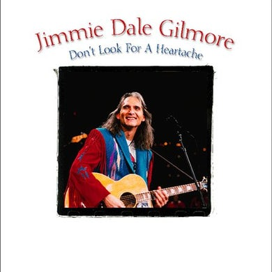 Jimmie Dale Gilmore DON'T LOOK FOR A HEARTACHE CD