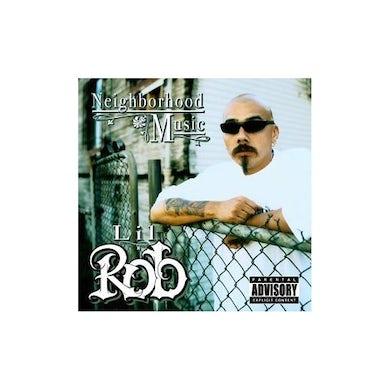 Lil Rob NEIGHBORHOOD MUSIC CD