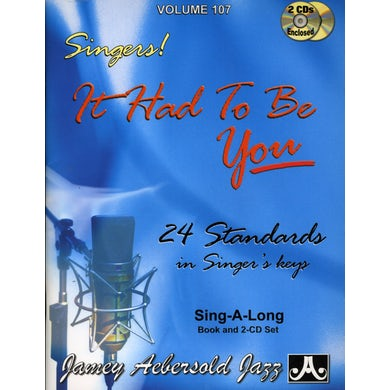 Jamey Aebersold IT HAD TO BE YOU: 24 STANDARDS IN SINGER'S KEYS CD