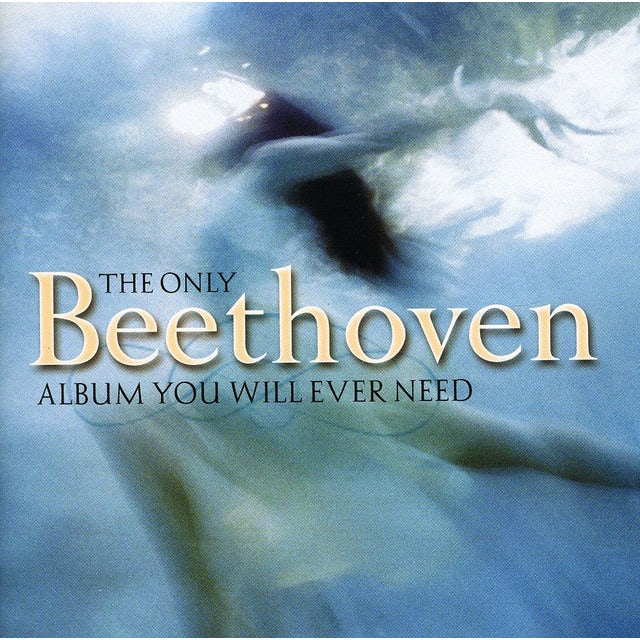 ONLY BEETHOVEN ALBUM YOU WILL EVER NEED CD