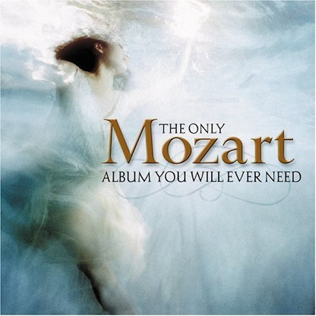 ONLY MOZART ALBUM YOU WILL EVER NEED CD