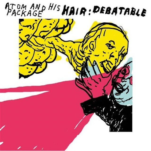 Atom & His Package HAIR: DEBATABLE CD