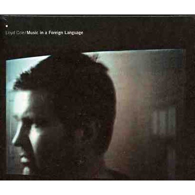 Lloyd Cole MUSIC IN A FORIEGN LANGUAGE CD