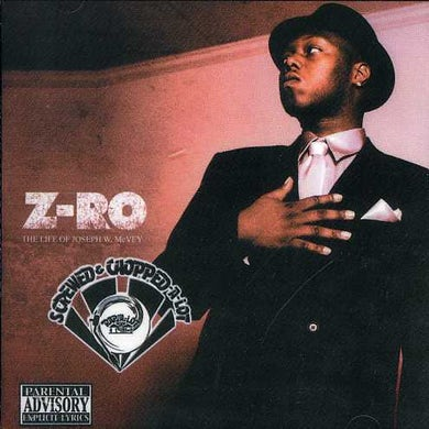 Z-Ro LIFE OF JOSEPH W MCVEY: SCREWED & CHOPPED CD