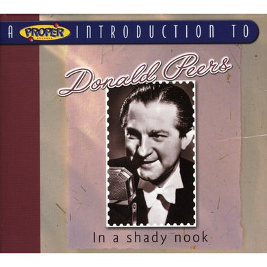 PROPER INTRODUCTION TO DONALD PEERS: IN SHADY NOOK CD