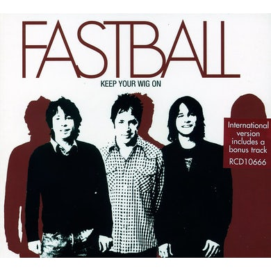 Fastball KEEP YOUR WIG ON CD
