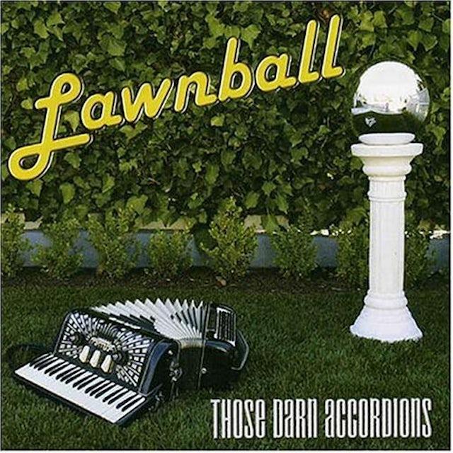 Those Darn Accordions LAWNBALL CD