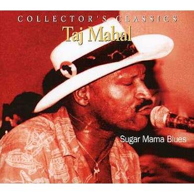 Taj Mahal SUGAR MAMA BLUES CD