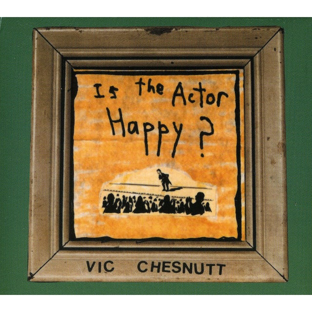 Vic Chesnutt IS THE ACTOR HAPPY CD