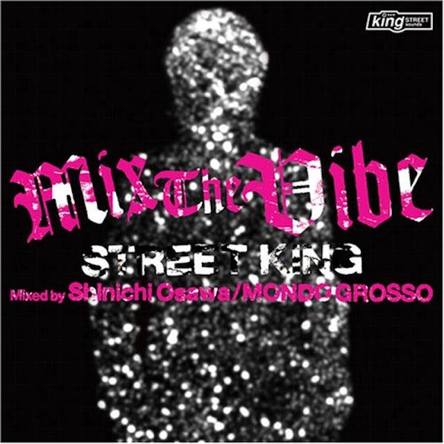 Mondo Grosso MIX THE VIBE: STREET KING CD