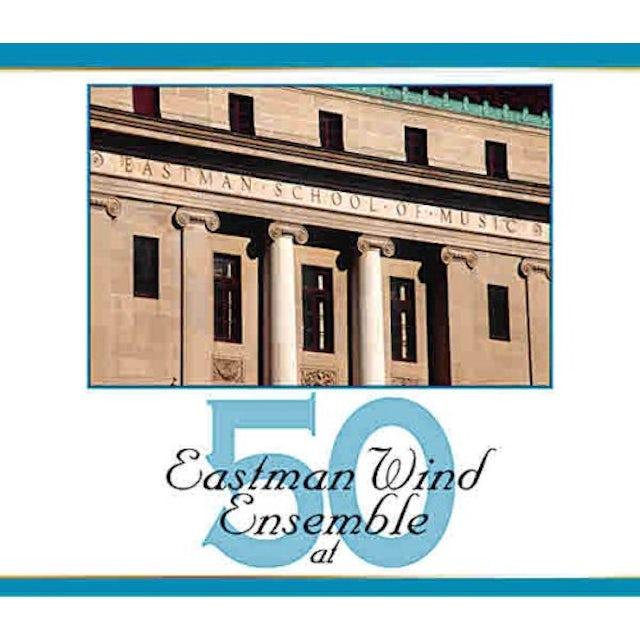 Eastman Wind Ensemble AT 50 CD