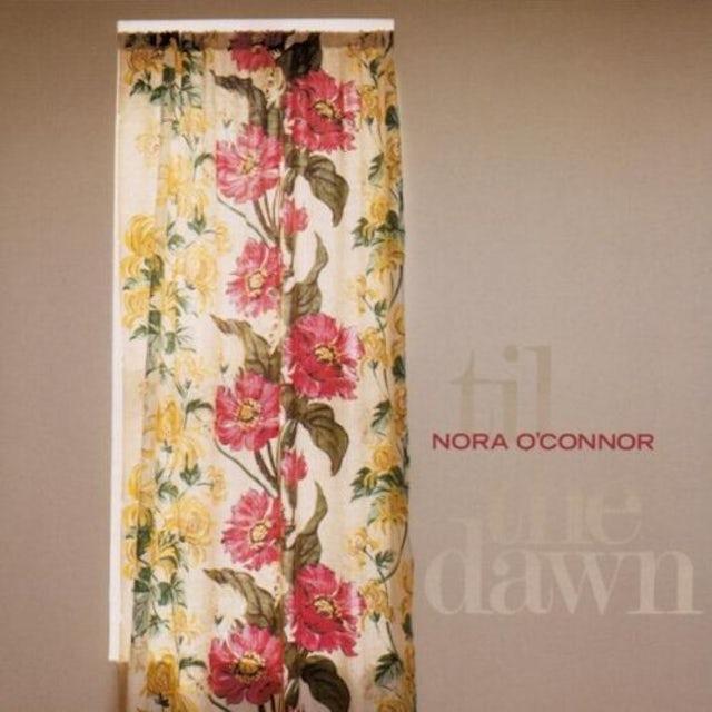 Nora O'Connor TIL THE DAWN CD
