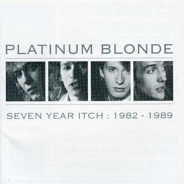 Platinum Blonde SEVEN YEAR ITCH: 1982-1989 CD