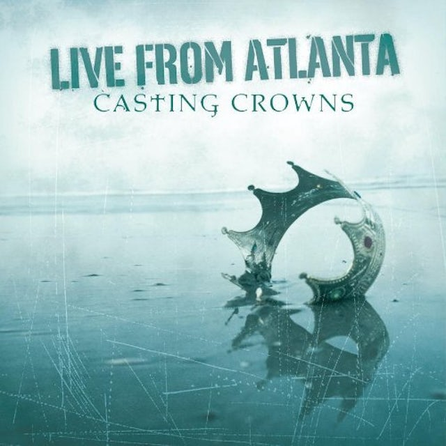 Casting Crowns LIVE FROM ATLANTA CD
