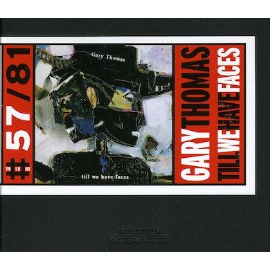 Gary Thomas TILL WE HAVE FACES CD