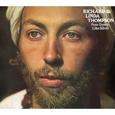 Richard Thompson & Linda POUR DOWN LIKE SILVER CD