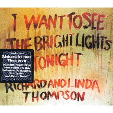 Richard Thompson & Linda I WANT TO SEE THE BRIGHT LIGHTS TONIGHT CD
