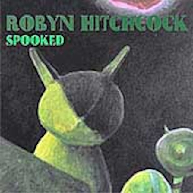 Robyn Hitchcock SPOOKED CD