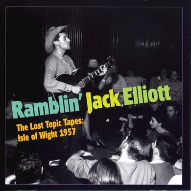 Jack Elliott LOST TOPIC TAPES: ISLE OF WIGHT 1957 CD