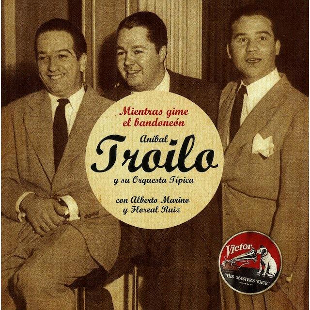 Anibal Troilo MIENTRAS GIME EL BANDONEON: 1946 CD