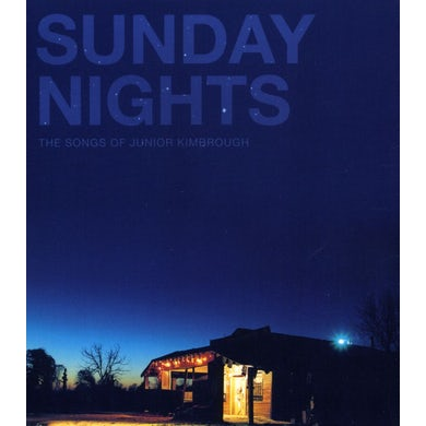 SUNDAY NIGHTS: THE SONGS OF JUNIOR KIMBROUGH CD