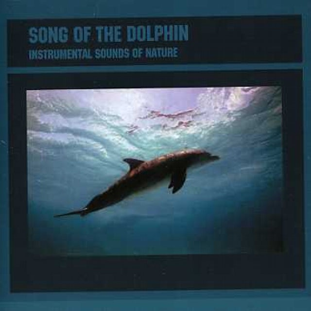 Sounds of Nature SONGS OF THE DOLPHINS CD