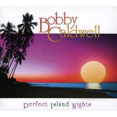 Bobby Caldwell PERFECT ISLAND NIGHTS CD