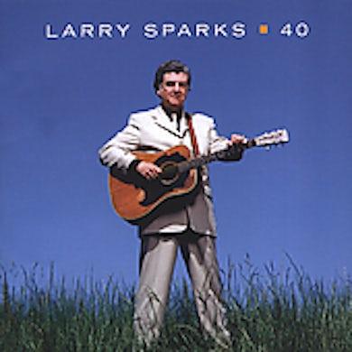 Larry Sparks 40 CD