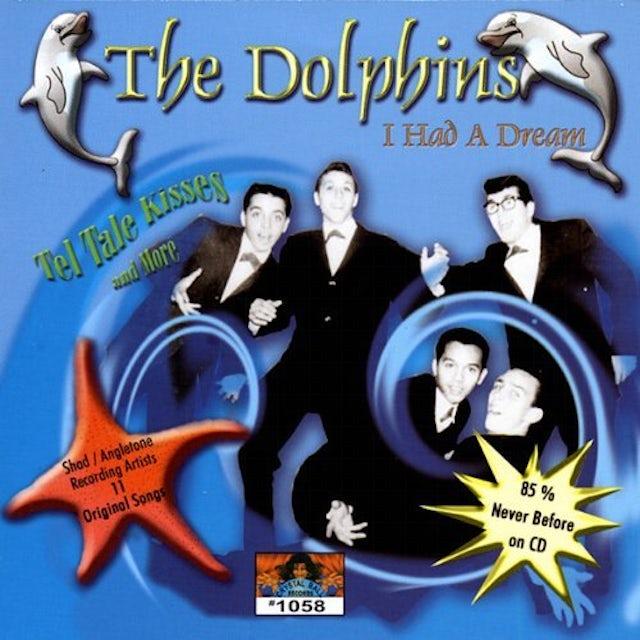 Dolphins I HAD A DREAM CD