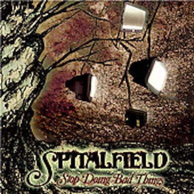 Spitalfield STOP DOING BAD THINGS CD