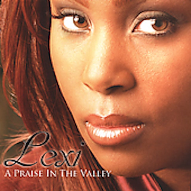 Lexi PRAISE IN THE VALLEY CD