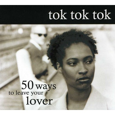 Tok Tok Tok 50 WAYS TO LEAVE YOUR LOVER CD