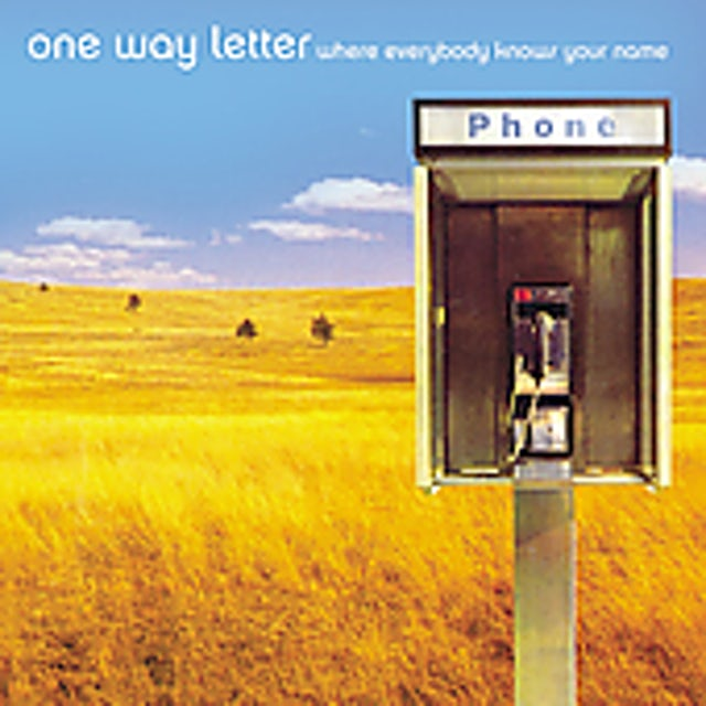 One Way Letter WHERE EVERYBODY KNOWS YOUR NAME CD