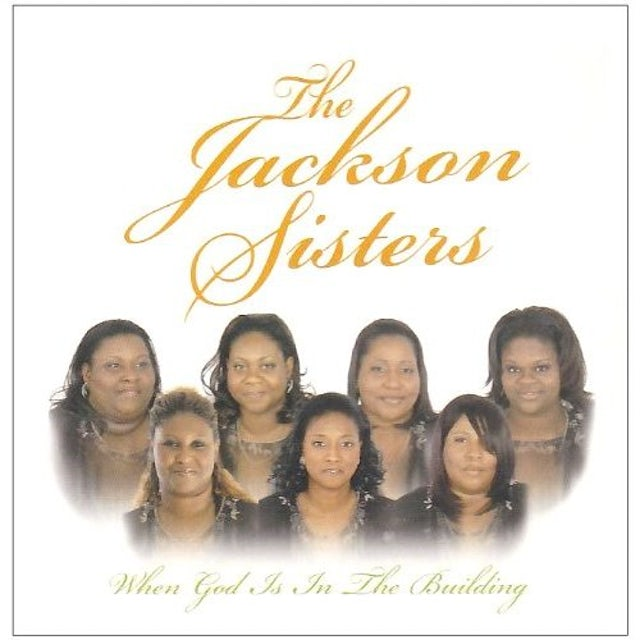 Jackson Sisters WHEN GOD IS IN THE BUILDING CD