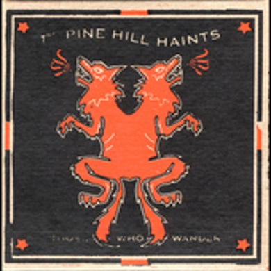 The Pine Hill Haints THOSE WHO WANDER CD